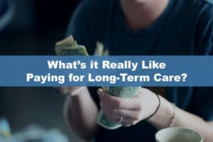 What's it Really Like Paying for Long-Term Care?