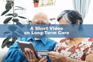A Short Video on Long Term Care